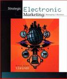 Strategic Electronic Marketing : Managing E-Business, Kleindl, Brad Alan, 0324072643