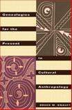 Genealogies for the Present in Cultural Anthropology, Bruce M. Knauft, 0415912644