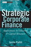 Strategic Corporate Finance, Justin Pettit, 0470052643