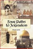 Four Paths to Jerusalem : Jewish, Christian, Muslim, and Secular Pilgrimages 1000 BCE to 2001 CE, Jenkins, Everett, Jr., 078641264X