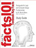 Outlines and Highlights for Logic and Computer Design Fundamentals by M Morris Mano, Cram101 Textbook Reviews Staff, 1428852646