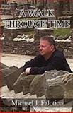 A Walk Through Time, Michael J. Falotico, 1462652646