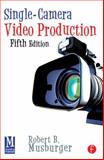 Single-Camera Video Production 5th Edition
