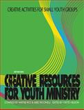 Creative Activities for Small Youth Groups, Wayne Rice and Mike Yaconelli, 0884892646