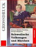 Schwedische Volkssagen und Märchen (Großdruck), Gunnar Hyltén-Cavallius and George Stephens, 149531264X