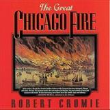 The Great Chicago Fire, Robert Cromie, 1558532641