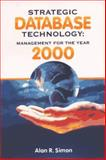 Strategic Database Technology : Management for the Year 2000, Simon, Alan, 155860264X