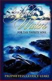 Prophetic Waters for the Thirsty Soul, Latrice Leake, 1625092644