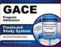 GACE Program Admission Flashcard Study System : GACE Test Practice Questions and Exam Review for the Georgia Assessments for the Certification of Educators, GACE Exam Secrets Test Prep Team, 1630942642