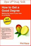 How to Get a Good Degree : Making the Most of Your Time at University, Race, Philip, 033522265X