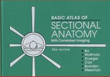 Basic Atlas of Sectional Anatomy : With Correlated Imaging, Bo, Walter J. and Wolfman, Neil, 0721632653