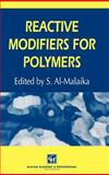 Reactive Modifiers for Polymers, Al-Malaika, S., 0751402656