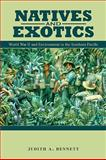 Natives and Exotics : World War II and Environment in the Southern Pacific, Bennett, J., 0824832655