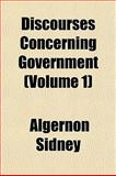 Discourses Concerning Government, Sidney, Algernon, 1153342650