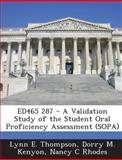 Ed465 287 - a Validation Study of the Student Oral Proficiency Assessment, Lynn E. Thompson and Dorry M. Kenyon, 1289692653