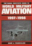 The Naval Institute Guide to World Military Aviation, 1997-1998, Rene J. Francillon, 155750265X