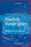 Hyperbolic Triangle Centers : The Special Relativistic Approach, Ungar, A. A., 9400732651