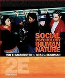 Social Psychology and Human Nature, Brief Version, Baumeister, Roy F. and Bushman, Brad J., 0495602655