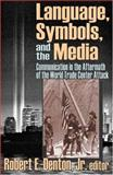 Language, Symbols, and the Media : Communication in the Aftermath of the World Trade Center Attack, , 0765802651