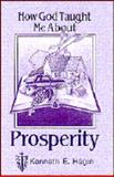 How God Taught Me about Prosperity, Kenneth E. Hagin, 0892762659
