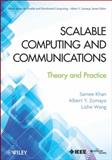 Scalable Computing and Communications : Theory and Practice, Khan, Samee U. and Zomaya, Albert Y., 111816265X