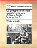 De Principiis Animalibus Exercitationes a Gulielmo Battie, William Battie, 1170472656
