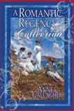 A Romantic Regency Collection, Anne Gallagher, 1482632659