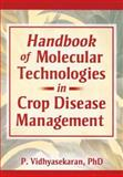 Handbook of Molecular Technologies in Crop Disease Management, Vidhyasekaran, P., 1560222654