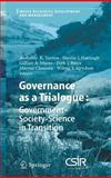Governance As a Trialogue : Government - Society - Science in Transition, , 3540462651