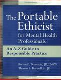 The Portable Ethicist for Mental Health Professionals : An A-Z Guide to Responsible Practice, Bernstein, Barton E. and Hartsell, Thomas L., 0471382655
