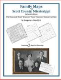 Family Maps of Scott County, Mississippi, Deluxe Edition : With Homesteads, Roads, Waterways, Towns, Cemeteries, Railroads, and More, Boyd, Gregory A., 1420312650
