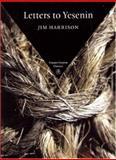 Letters to Yesenin, Jim Harrison, 1556592655
