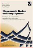 Neuronale Netze und Fuzzy-Systeme : Grundlagen des Konnektionismus, Neuronaler Fuzzy-Systeme und der Kopplung Mit Wissensbasierten Methoden, Nauck, Detlef D., 3528052651