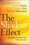 The Shadow Effect, Deepak Chopra and Marianne Williamson, 0061962651