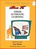 How to Assess Authentic Learning, Burke, Kay, 0205292658