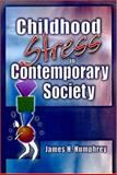 Childhood Stress in Contemporary Society, Humphrey, James H., 0789022656