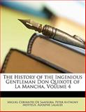 The History of the Ingenious Gentleman Don Quixote of la Mancha, Miguel Cervantes De Saavedra and Peter Anthony Motteux, 1148082654