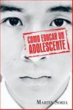 Como Educar un Adolescente, Martin Soria, 1463352654