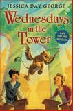 Wednesdays in the Tower, Jessica Day George, 1619632659