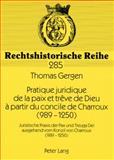 Pratique juridique de la paix et treve de Dieu a partir du concile de Charroux 9783631522653