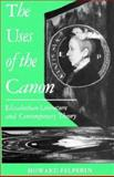 The Uses of the Canon : Elizabethan Literature and Contemporary Theory, Felperin, Howard, 0198122659