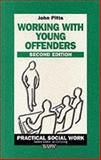 Working with Young Offenders, Pitts, John, 0333682653