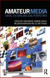 Amateur Media : Social, Cultural and Legal Perspectives, , 0415782651