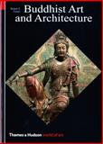 Buddhist Art and Architecture, Robert E. Fisher, 0500202656