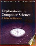 Explorations in Computer Science : A Guide to Discovery, Meyer, Mark, 0763722650
