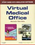 Virtual Medical Office for Today's Medical Assistant : Clinical and Administrative Procedures, Bonewit-West, Kathy and Hunt, Sue, 1416052658