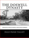 The Doswell Dynasty, Dale Talley, 146792265X
