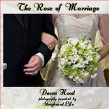 The Rose of Marriage, Dawn Hood, 1477512659