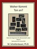 Woher Kommt Ton an? Daten and Diagramme Für Wissenschaft Labor: Band 4, M. Schottenbauer, 1492292656
