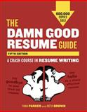 The Damn Good Resume Guide, Fifth Edition 5th Edition